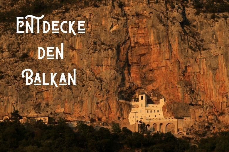 Entdecke den Balkan